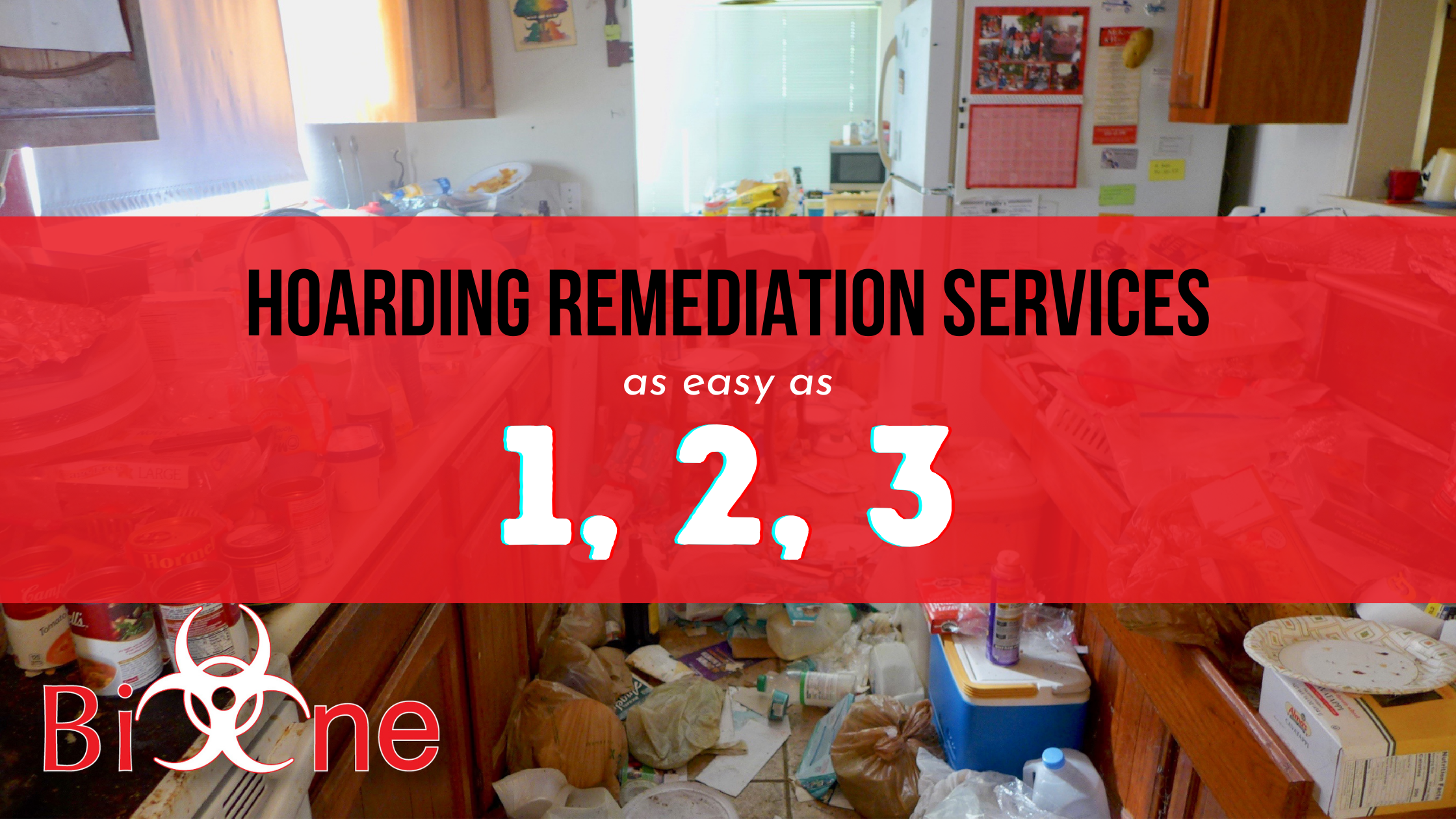 BIO-ONE HOARDING REMEDIATION SERVICES – EASY AS 1, 2, 3