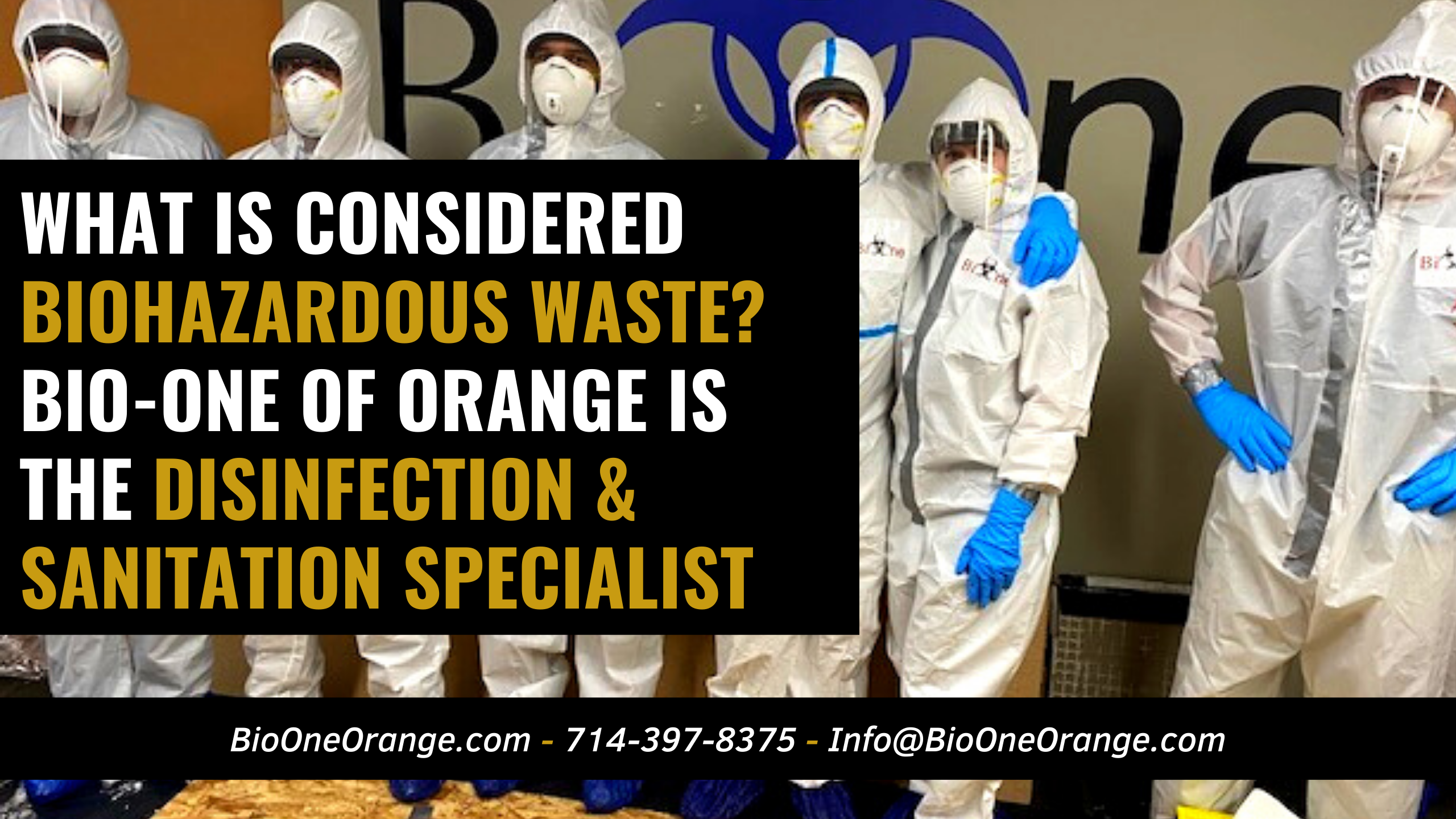 What is considered Biohazardous waste? Bio-One of Orange is the sanitation and disinfection specialist!